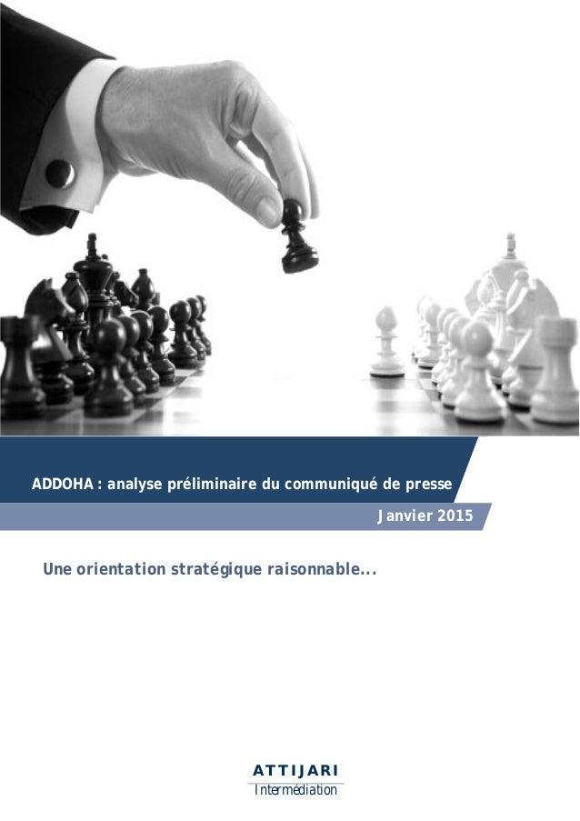 A T T I J A R I Intermédiation ADDOHA : analyse préliminaire du communiqué de presse Janvier 2015 Une orientation stratégi...