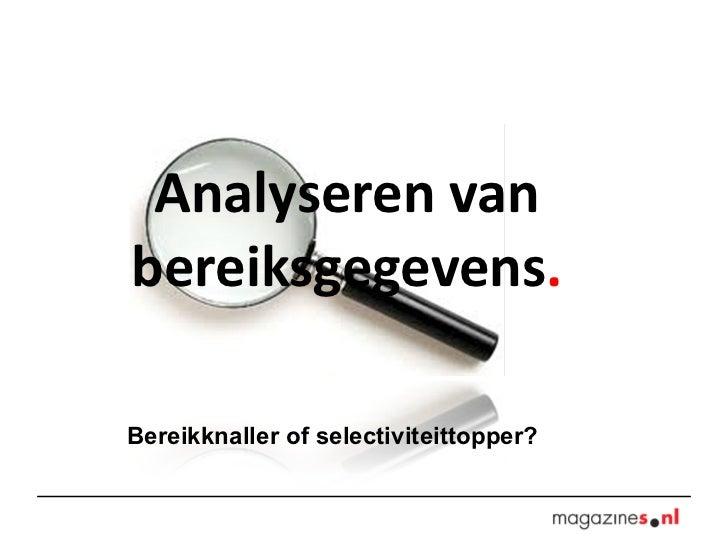 Analyseren van bereiksgegevens . Bereikknaller of selectiviteittopper?