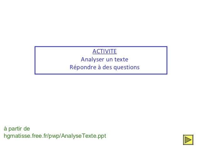 ACTIVITE                           Analyser un texte                        Répondre à des questionsà partir dehgmatisse.f...