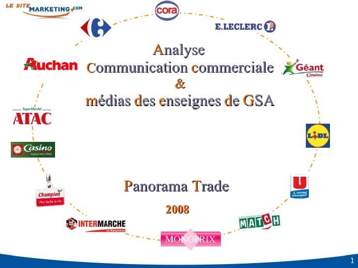 A nalyse   C ommunication   c ommerciale & m édias   d es   e nseignes   d e   G SA 2008 P anorama   T rade