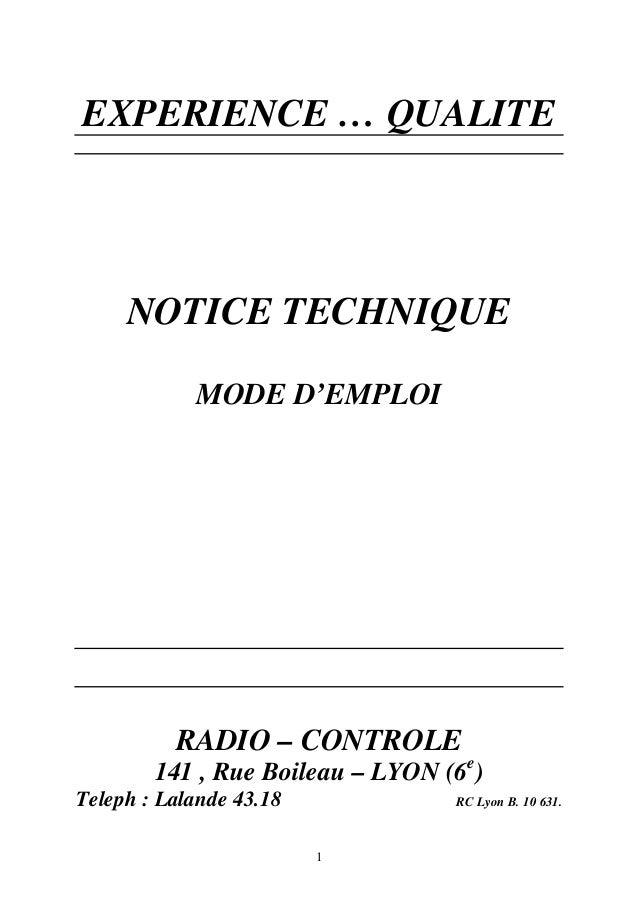 EXPERIENCE … QUALITE  NOTICE TECHNIQUE  MODE D'EMPLOI  RADIO – CONTROLE  141 , Rue Boileau – LYON (6e)  Teleph : Lalande 4...