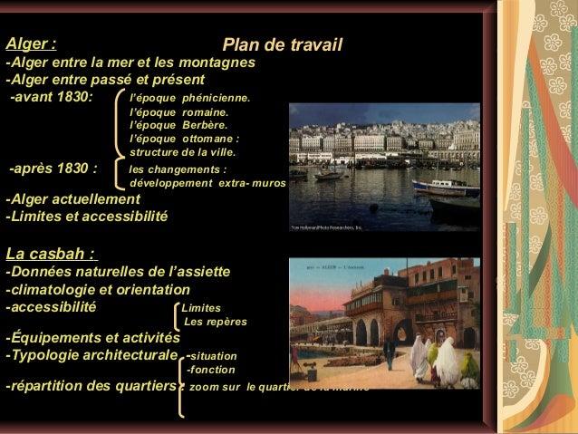 Alger:  Plandetravail  -Algerentrelameretlesmontagnes -Algerentrepasséetprésent -avant1830:l'époq...