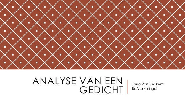 ANALYSE VAN EEN GEDICHT Jana Van Reckem Bo Vanspringel