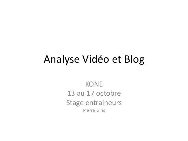 Analyse Vidéo et Blog KONE 13 au 17 octobre Stage entraineurs Pierre Gins