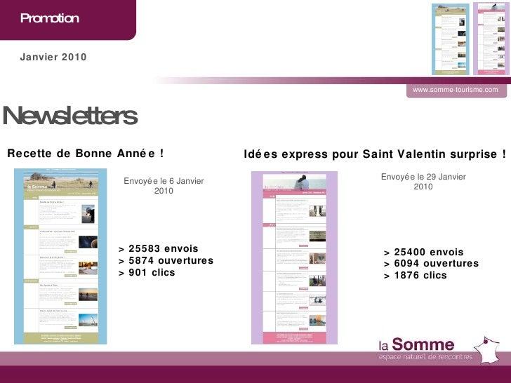Promotion  www.somme-tourisme.com Janvier 2010 Newsletters  Envoyée le 6 Janvier 2010 Envoyée le 29 Janvier 2010 > 25400 e...