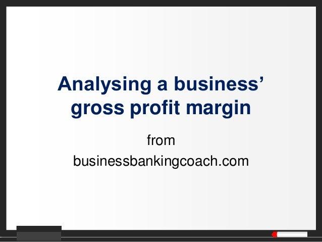 Analysing a business' gross profit margin from businessbankingcoach.com