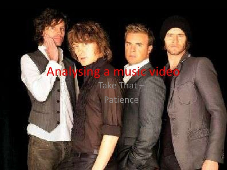 Analysing a music video<br />Take That – <br />Patience<br />