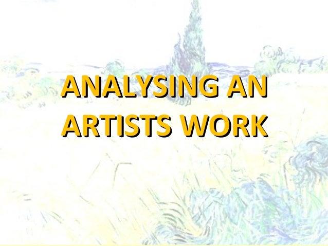 ANALYSING AN ARTISTS WORK