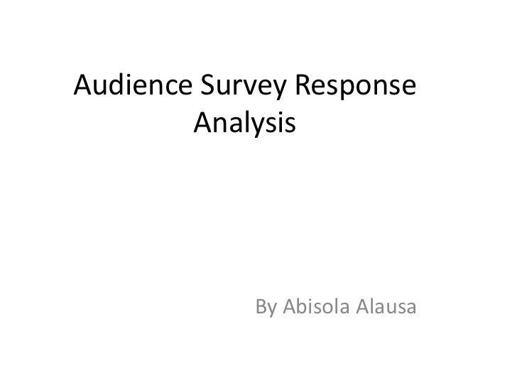 Audience Survey Response Analysis <br />By Abisola Alausa<br />