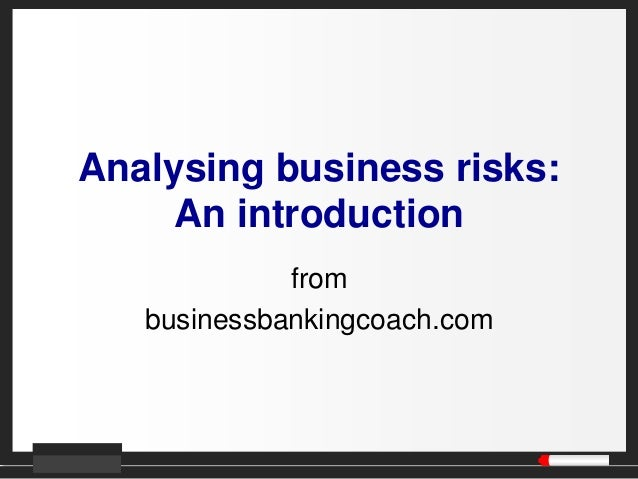 Analysing business risks: An introduction from businessbankingcoach.com