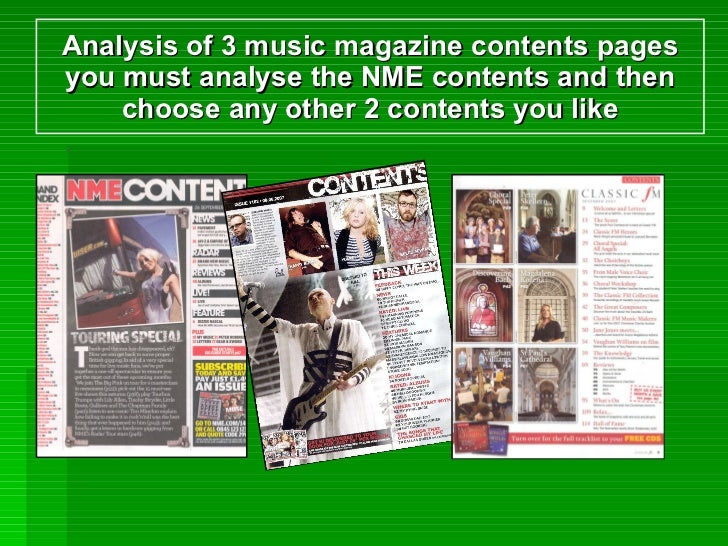 Analysis of 3 music magazine contents pages you must analyse the NME contents and then choose any other 2 contents you like