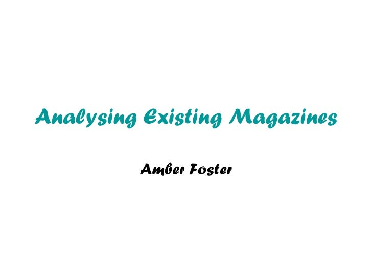 Analysing Existing Magazines Amber Foster