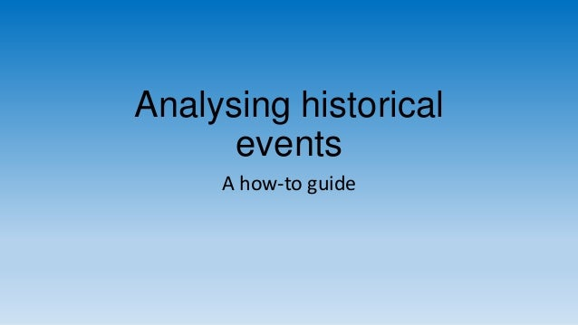 Analysing historical events A how-to guide