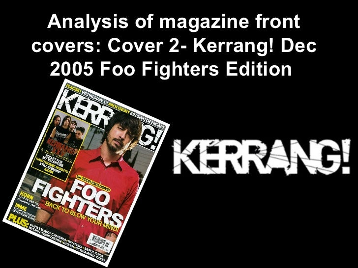 Analysis of magazine front covers: Cover 2- Kerrang! Dec 2005 Foo Fighters Edition