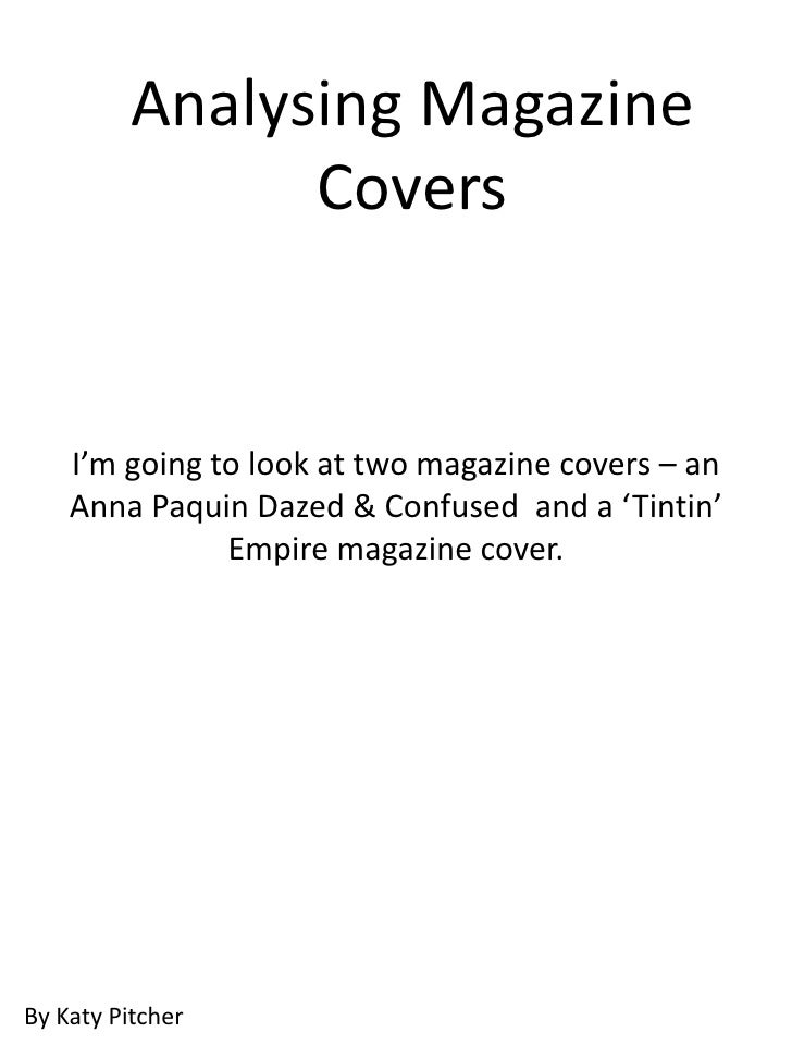 Analysing Magazine                Covers    I'm going to look at two magazine covers – an    Anna Paquin Dazed & Confused ...