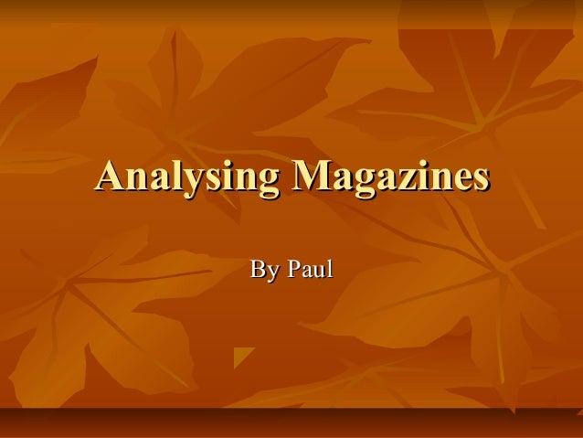 Analysing MagazinesAnalysing Magazines By PaulBy Paul