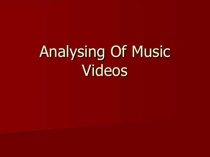 Analysing Of Music Videos