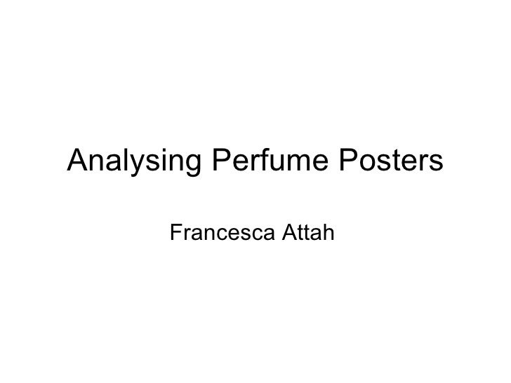 Analysing Perfume Posters Francesca Attah