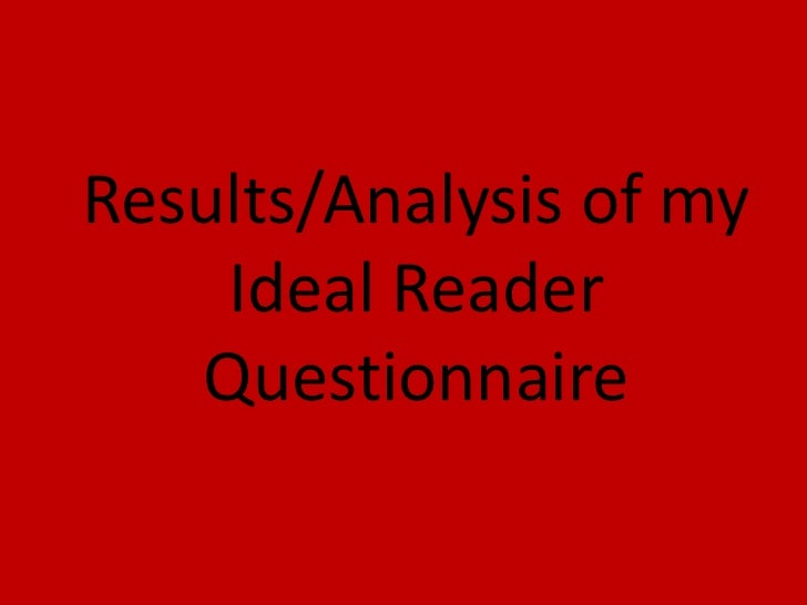 Results/Analysis of my    Ideal Reader   Questionnaire