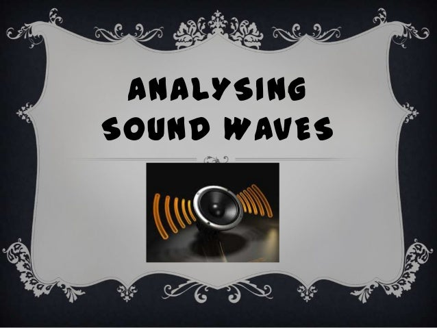 ANALYSING SOUND WAVES