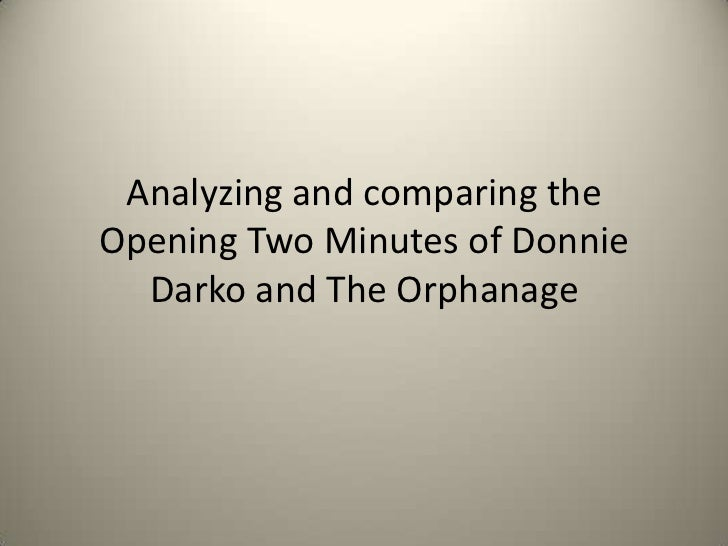 Analyzing and comparing the Opening Two Minutes of Donnie Darko and The Orphanage<br />