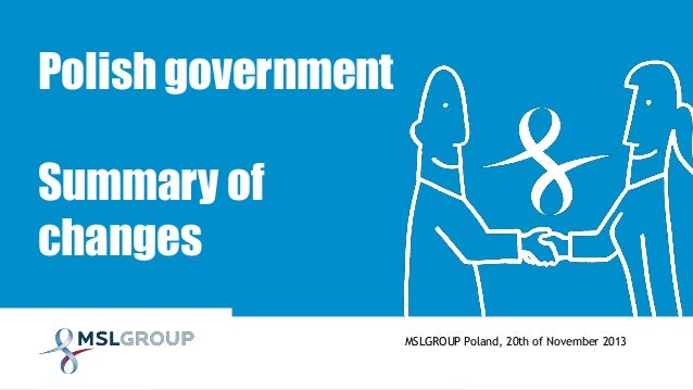 Polish government  Summary of changes MSLGROUP Poland, 20th of November 2013