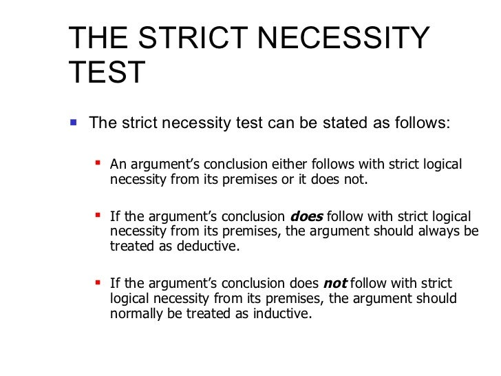 THE STRICT NECESSITY TEST <ul><li>The strict necessity test can be stated as follows: </li></ul><ul><ul><li>An argument's ...