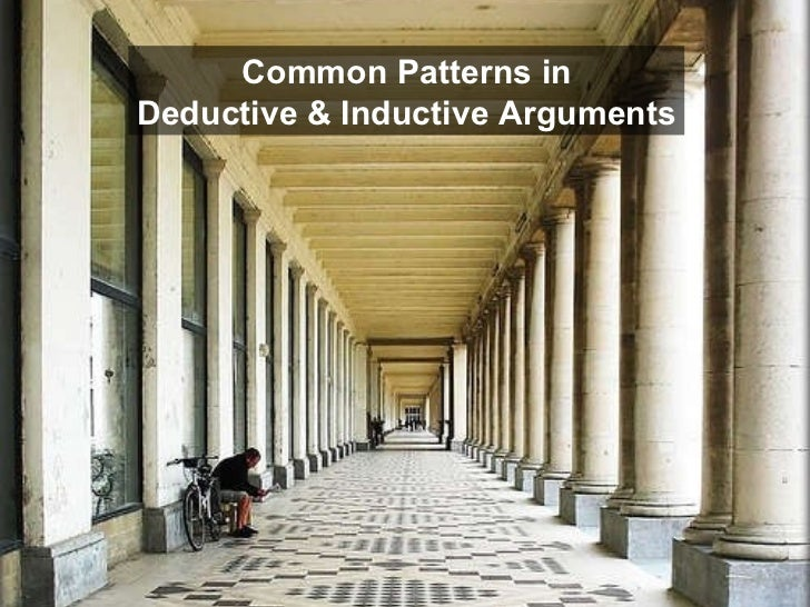Common Patterns in Deductive & Inductive Arguments