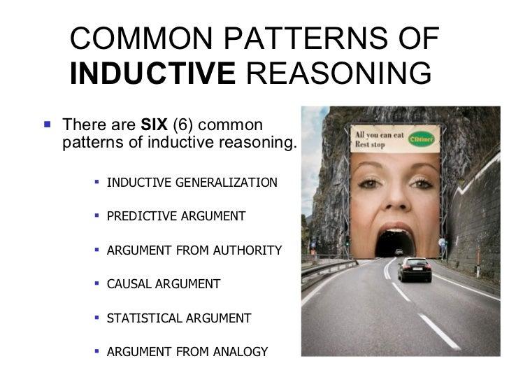 COMMON PATTERNS OF  INDUCTIVE  REASONING <ul><li>There are  SIX  (6) common patterns of inductive reasoning. </li></ul><ul...
