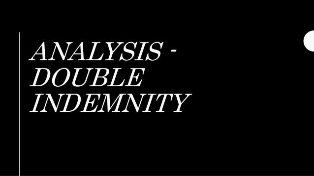ANALYSIS - DOUBLE INDEMNITY