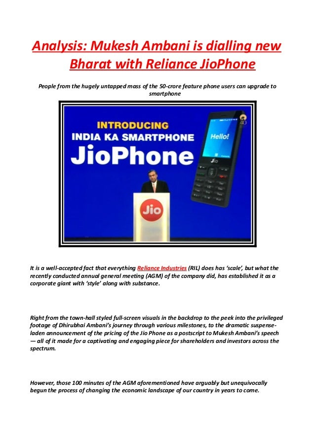 Analysis: Mukesh Ambani is dialling new Bharat with Reliance JioPhone People from the hugely untapped mass of the 50-crore...