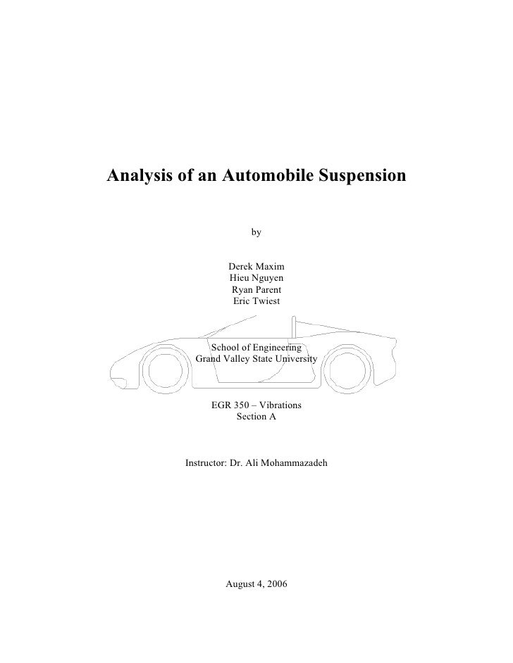 Analysis of an Automobile Suspension                        by                  Derek Maxim                  Hieu Nguyen  ...