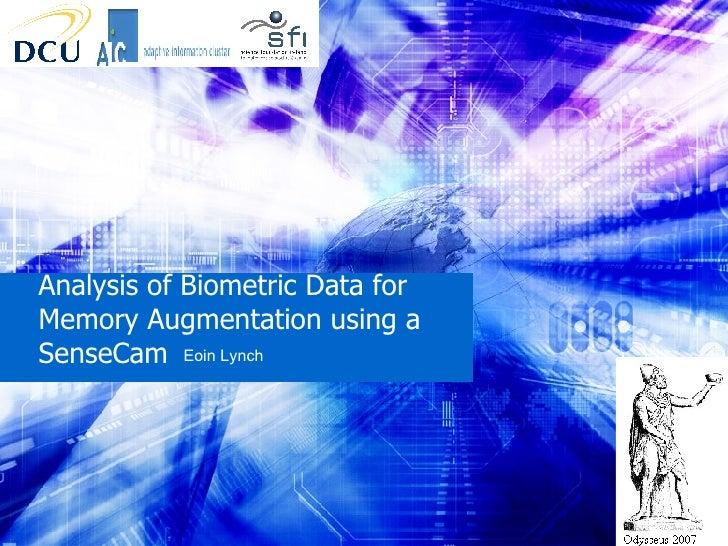 Analysis of Biometric Data for Memory Augmentation using a SenseCam Eoin Lynch