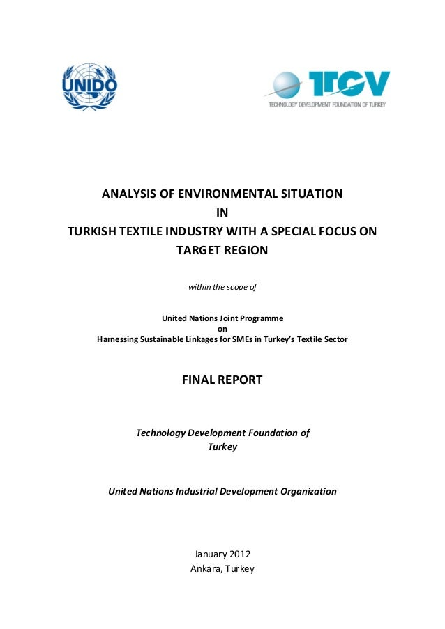 ANALYSIS OF ENVIRONMENTAL SITUATION IN TURKISH TEXTILE INDUSTRY WITH A SPECIAL FOCUS ON TARGET REGION within the scope of ...