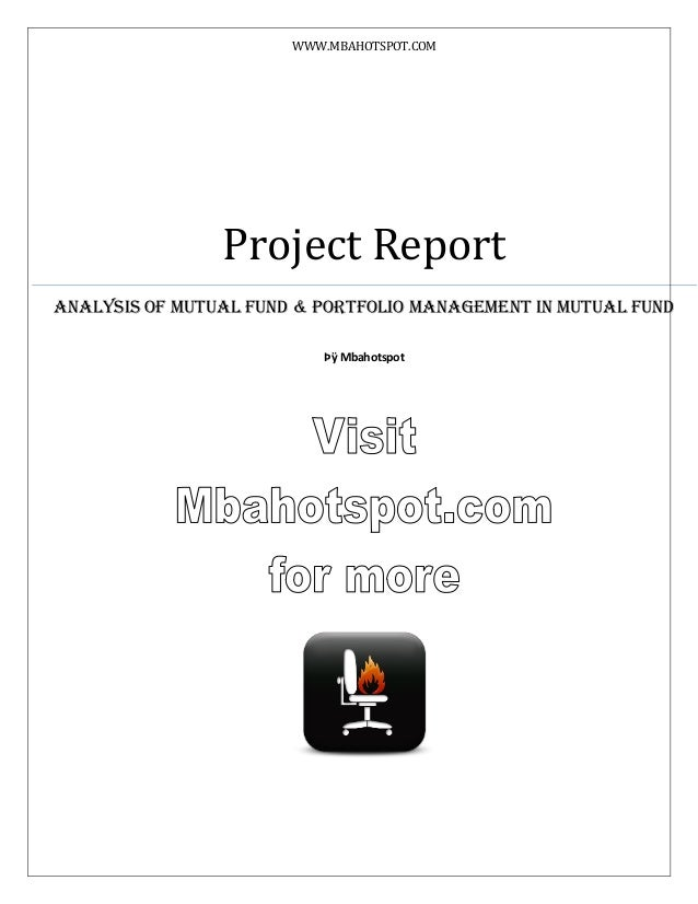 WWW.MBAHOTSPOT.COM  Project Report Analysis of Mutual Fund & Portfolio Management in Mutual Fund Þÿ Mbahotspot