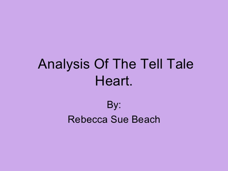 analysis of the tell tale heart ppt rebecca beach analysis of the tell tale heart