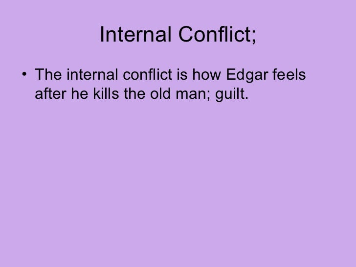 conflict analysis of tell tale heart The tell-tale heart summary it all begins with a man who tells us that he external conflict the only true external conflict is between the.
