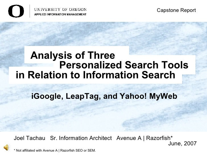 iGoogle, LeapTag, and Yahoo! MyWeb   Joel Tachau  Sr. Information Architect  Avenue A | Razorfish* June, 2007 Capstone Rep...