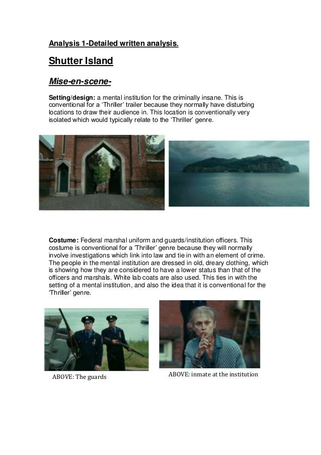 Analysis 1-Detailed written analysis. Shutter Island Mise-en-scene- Setting/design: a mental institution for the criminall...
