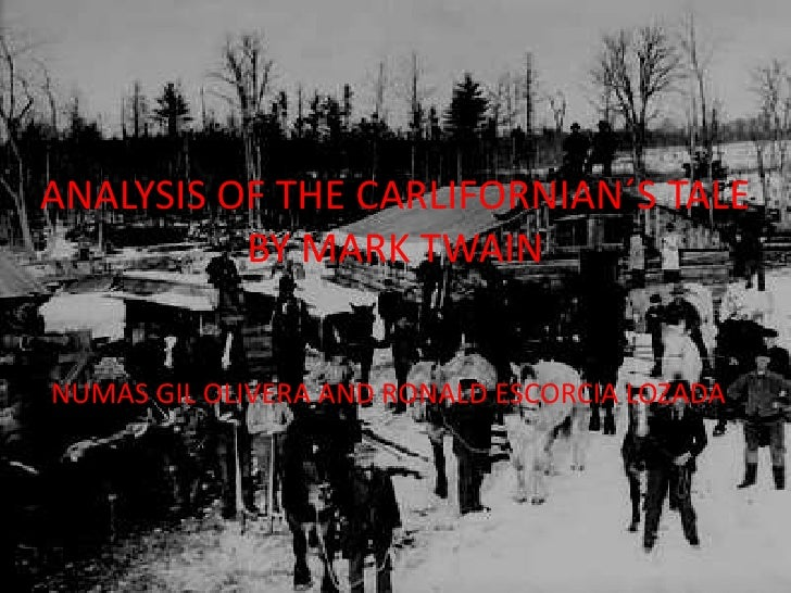 ANALYSIS OF THE CARLIFORNIAN´S TALEBY MARK TWAIN<br />NUMAS GIL OLIVERA AND RONALD ESCORCIA LOZADA<br />