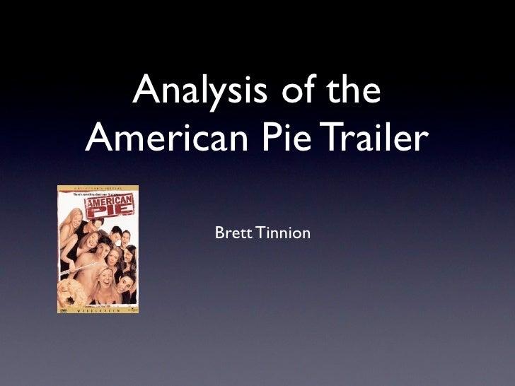 Analysis of theAmerican Pie Trailer       Brett Tinnion