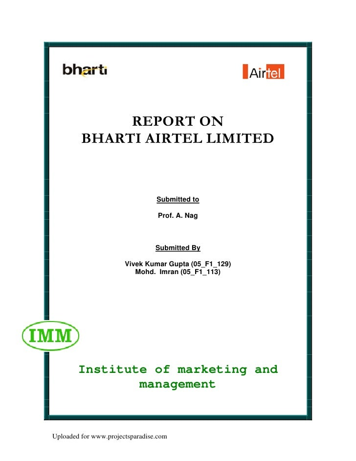 REPORT ON          BHARTI AIRTEL LIMITED                                    Submitted to                                  ...