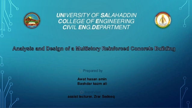 UNIVERSITY OF SALAHADDIN COLLEGE OF ENGINEERING CIVIL ENG.DEPARTMENT ҉ Prepared by Awat hasan amin Bashdar kazm ali ҉ supe...
