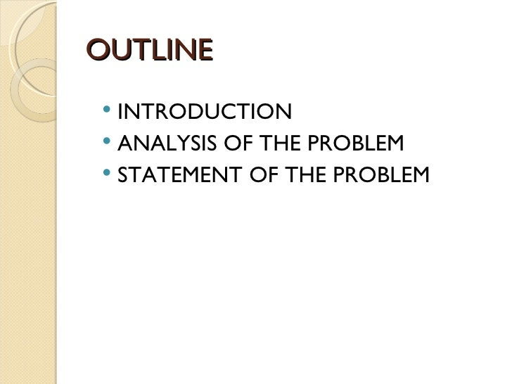 an analysis of statement of the problem This problem statement explains the problem,  after months of study and analysis the final compilation of all of the regional efforts was taking place,.