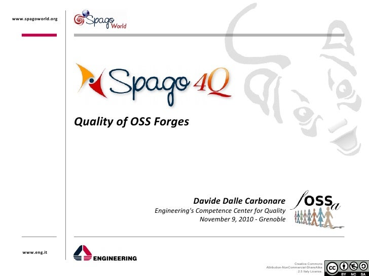 www.spagoworld.org                     Quality of OSS Forges                                               Davide Dalle Ca...