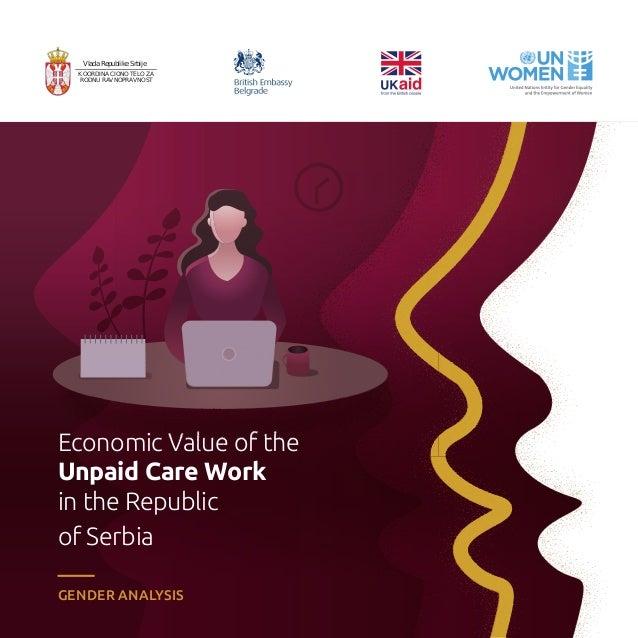 Economic Value of the Unpaid Care Work in the Republic of Serbia GENDER ANALYSIS KOORDINACIONO TELO ZA RODNU RAVNOPRAVNOST...