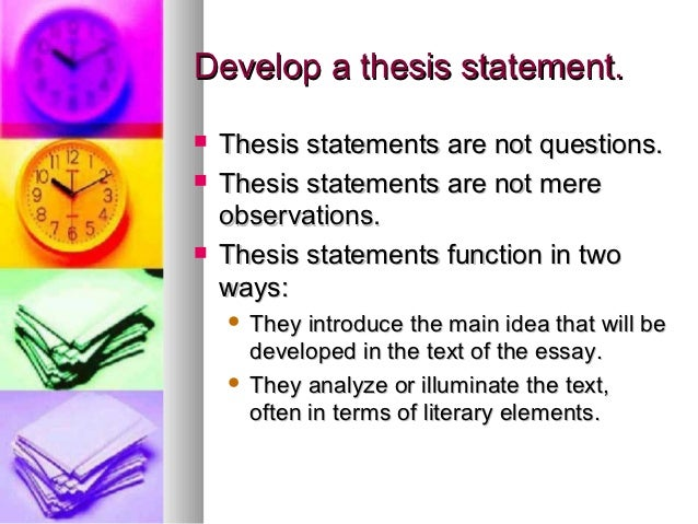 Good Thesis Statements For Essays  Develop A Thesis Statement Business Management Essays also Essays On Health Care How To Write A Literary Essay Introduction And Thesis Topics Of Essays For High School Students