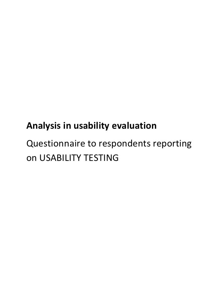 Analysis in usability evaluationQuestionnaire to respondents reportingon USABILITY TESTING