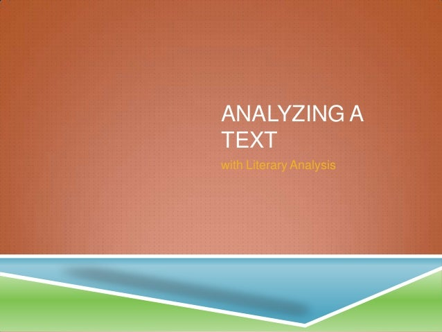 ANALYZING A TEXT with Literary Analysis