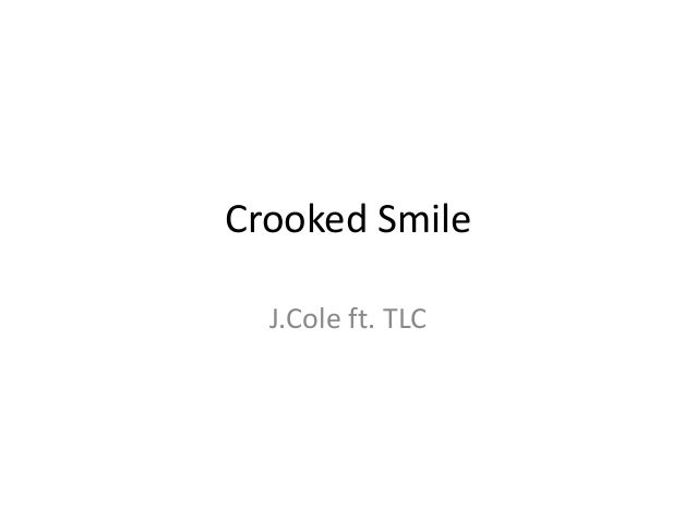 Crooked Smile J.Cole ft. TLC
